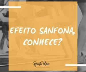 EFEITO SANFONA, CONHECE?