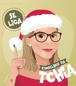 CONSELHOS DA TCHIA #6