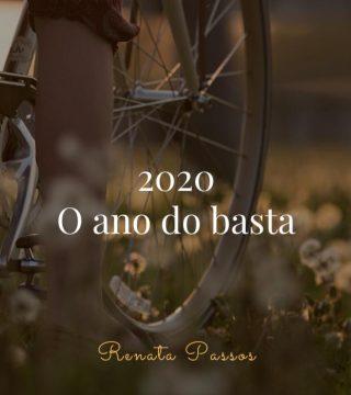 2020: O ANO DO BASTA!