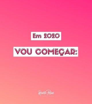 EM 2020 VOU COMEÇAR: